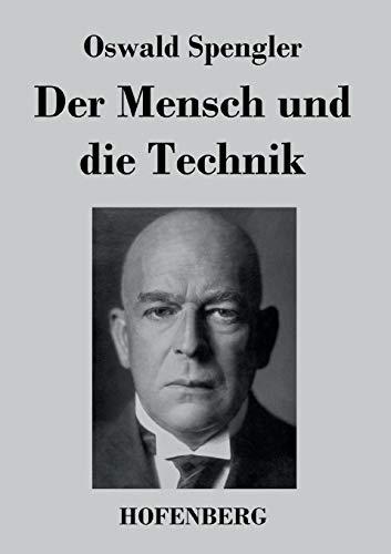 9783843038102: Der Mensch und die Technik: Beitrag zu einer Philosophie des Lebens