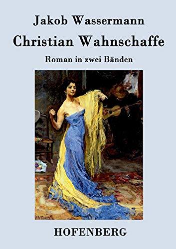 9783843038645: Christian Wahnschaffe: Roman in zwei Bänden