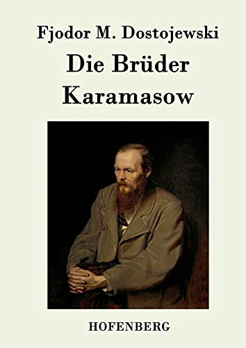 Die Brüder Karamasow: Fjodor M. Dostojewski