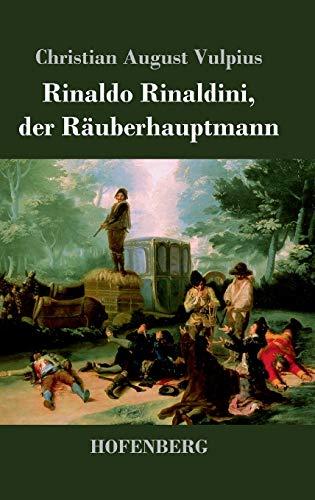 9783843041348: Rinaldo Rinaldini, der Räuberhauptmann: Romantische Geschichte