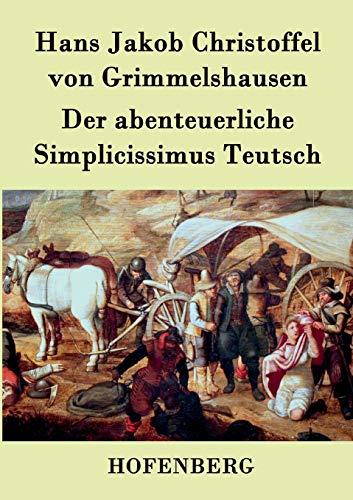 9783843041928: Der abenteuerliche Simplicissimus Teutsch (German Edition)