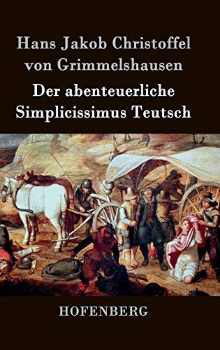 9783843041959: Der abenteuerliche Simplicissimus Teutsch (German Edition)