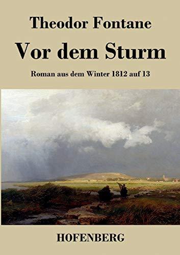 9783843042086: Vor dem Sturm: Roman aus dem Winter 1812 auf 13