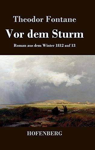 9783843042093: Vor dem Sturm: Roman aus dem Winter 1812 auf 13