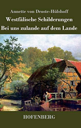 9783843042123: Westfälische Schilderungen / Bei uns zulande auf dem Lande (German Edition)