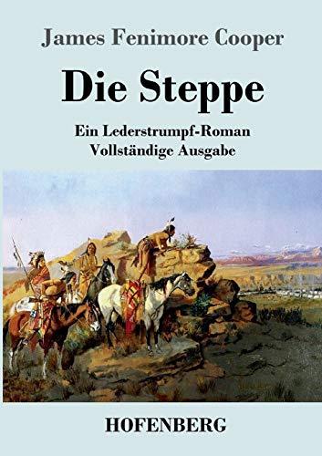 9783843043700: Die Steppe: Ein Lederstrumpf-Roman  Vollständige Ausgabe