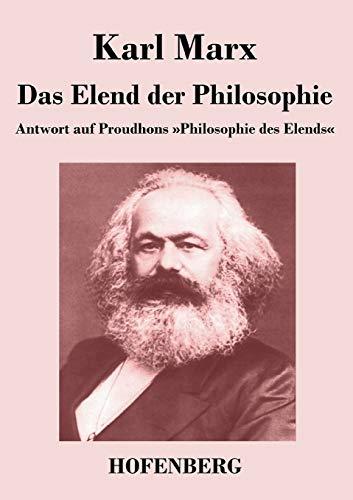 9783843043861: Das Elend der Philosophie: Antwort auf Proudhons »Philosophie des Elends«
