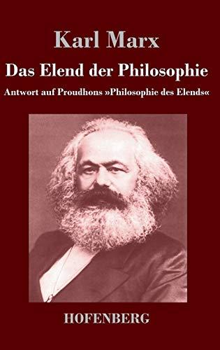 9783843043878: Das Elend der Philosophie: Antwort auf Proudhons »Philosophie des Elends«