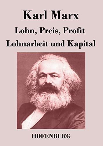 9783843043892: Lohn, Preis, Profit / Lohnarbeit und Kapital