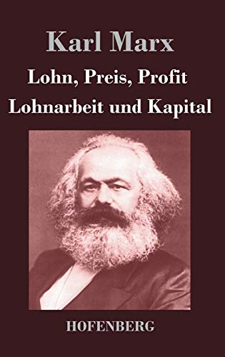 9783843043908: Lohn, Preis, Profit / Lohnarbeit und Kapital