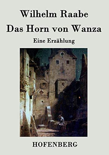 9783843044226: Das Horn von Wanza: Eine Erzählung