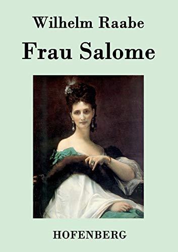 Frau Salome (German Edition): Wilhelm Raabe