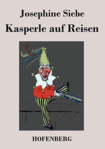 9783843045162: Kasperle auf Reisen (German Edition)