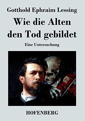 9783843046374: Wie die Alten den Tod gebildet (German Edition)