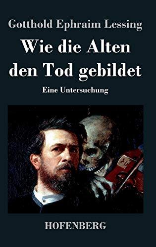 9783843046381: Wie die Alten den Tod gebildet (German Edition)