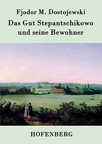 9783843047272: Das Gut Stepantschikowo und seine Bewohner