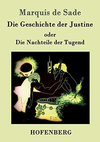 9783843047821: Die Geschichte der Justine oder Die Nachteile der Tugend