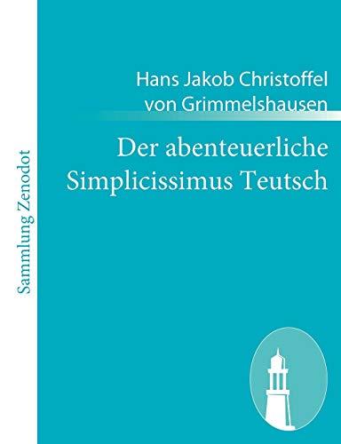 9783843054355: Der Abenteuerliche Simplicissimus Teutsch (German Edition)