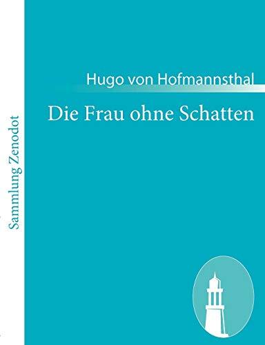 9783843056014: Die Frau Ohne Schatten (German Edition)
