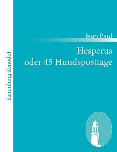 9783843056618: Hesperus Oder 45 Hundsposttage (German Edition)