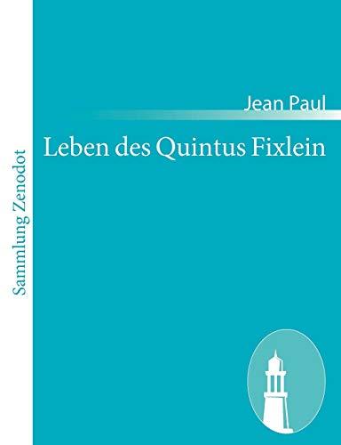 Leben Des Quintus Fixlein: Jean Paul