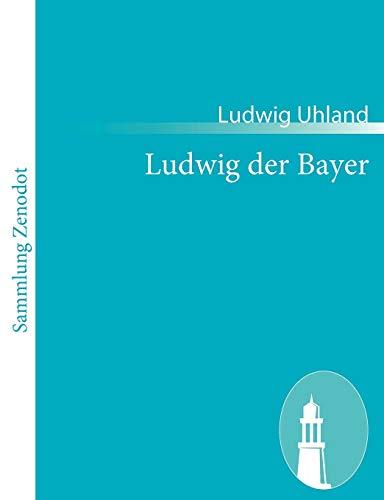 Ludwig Der Bayer: Ludwig Uhland