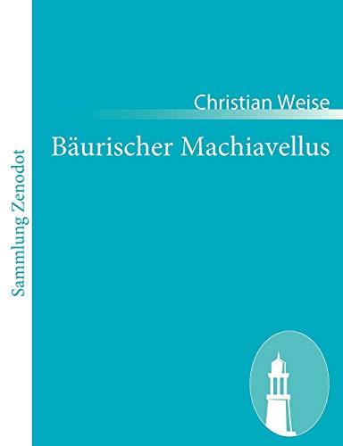 9783843063203: Bäurischer Machiavellus (German Edition)