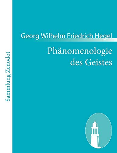 Phänomenologie des Geistes (German Edition) (9783843065153) by Georg Wilhelm Friedrich Hegel