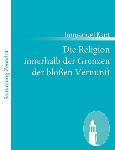 9783843065429: Die Religion innerhalb der Grenzen der bloßen Vernunft