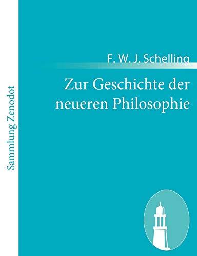 Zur Geschichte der neueren Philosophie : Münchener: F. W. J.