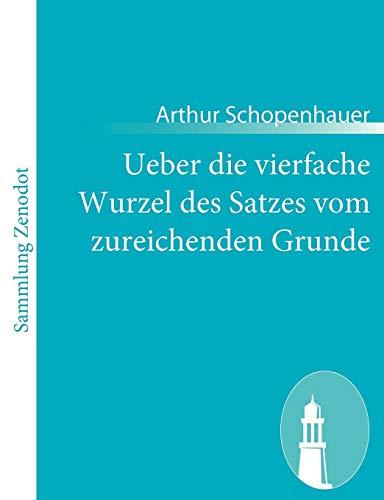 9783843067089: Ueber die vierfache Wurzel des Satzes vom zureichenden Grunde (German Edition)