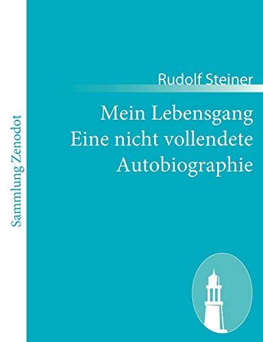 9783843067225: Mein Lebensgang Eine nicht vollendete Autobiographie (German Edition)