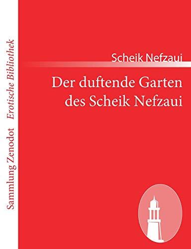 Der duftende Garten des Scheik Nefzaui (Sammlung: Nefzaui, Scheik