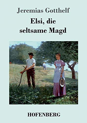 9783843069342: Elsi, die seltsame Magd (German Edition)