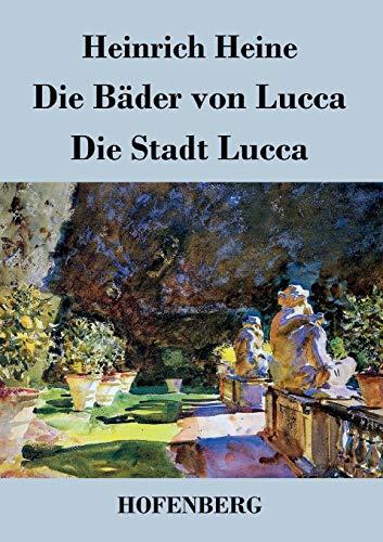 9783843069366: Die Bäder von Lucca / Die Stadt Lucca (German Edition)