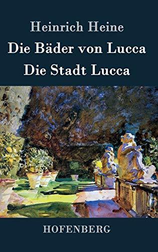 9783843069373: Die Bäder von Lucca / Die Stadt Lucca (German Edition)