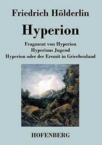 Fragment von Hyperion / Hyperions Jugend /: Friedrich HÃ lderlin