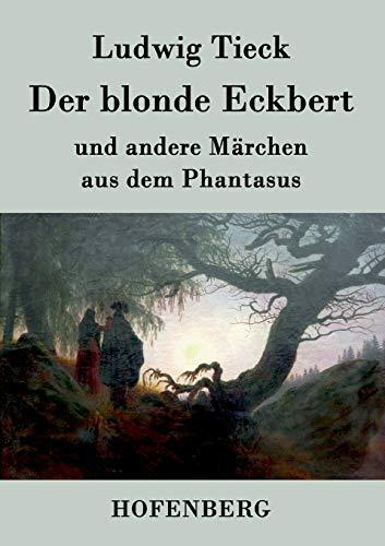 9783843070256: Der blonde Eckbert: und andere Märchen aus dem Phantasus