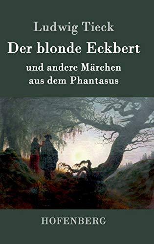 9783843070263: Der blonde Eckbert: und andere Märchen aus dem Phantasus