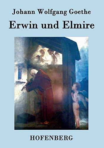 9783843072151: Erwin und Elmire: Ein Schauspiel mit Gesang