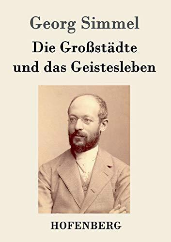 9783843072861: Die Großstädte und das Geistesleben (German Edition)