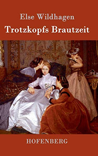 9783843073301: Trotzkopfs Brautzeit