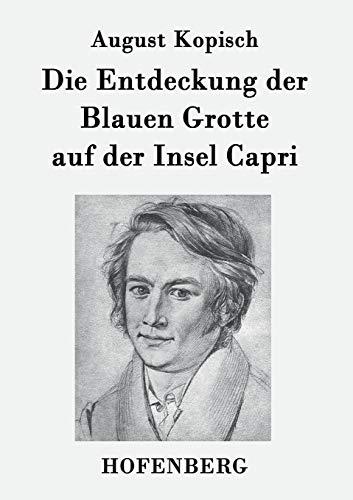9783843073349: Die Entdeckung der Blauen Grotte auf der Insel Capri (German Edition)