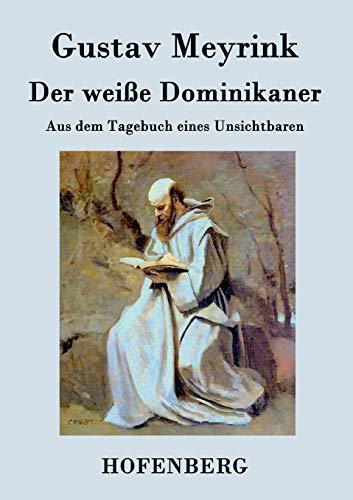 9783843073509: Der weiße Dominikaner: Aus dem Tagebuch eines Unsichtbaren