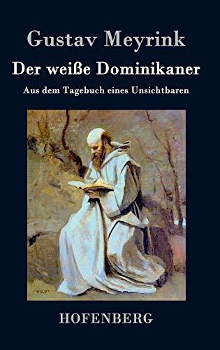 9783843073516: Der weiße Dominikaner: Aus dem Tagebuch eines Unsichtbaren
