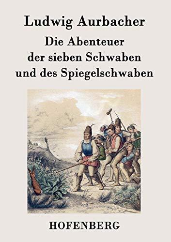 9783843073714: Die Abenteuer der sieben Schwaben und des Spiegelschwaben (German Edition)