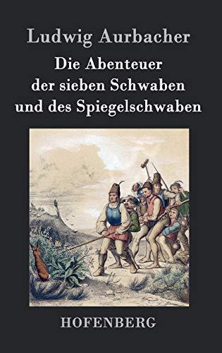 9783843073721: Die Abenteuer der sieben Schwaben und des Spiegelschwaben (German Edition)