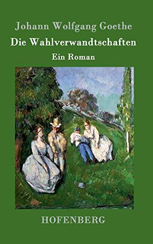 9783843073745: Die Wahlverwandtschaften: Ein Roman