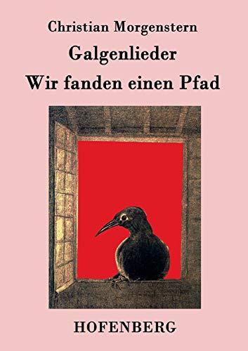 9783843077996: Galgenlieder / Wir fanden einen Pfad (German Edition)