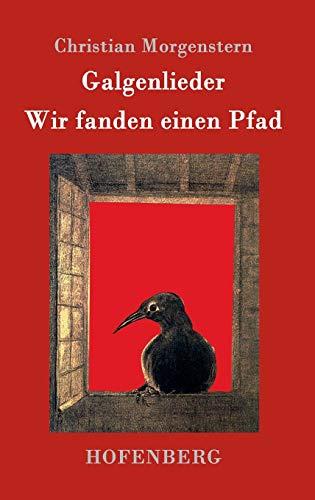 9783843078009: Galgenlieder / Wir fanden einen Pfad (German Edition)